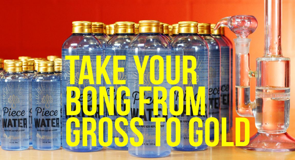 Take Your Bong From Gross To Gold